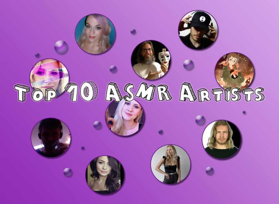 Top 10 ASMR artists