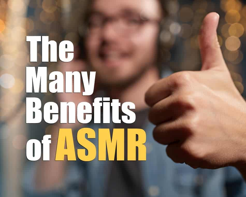 Benefits of ASMR