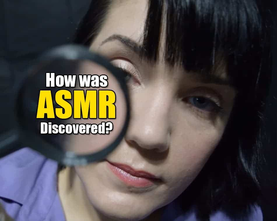 How was ASMR discovered