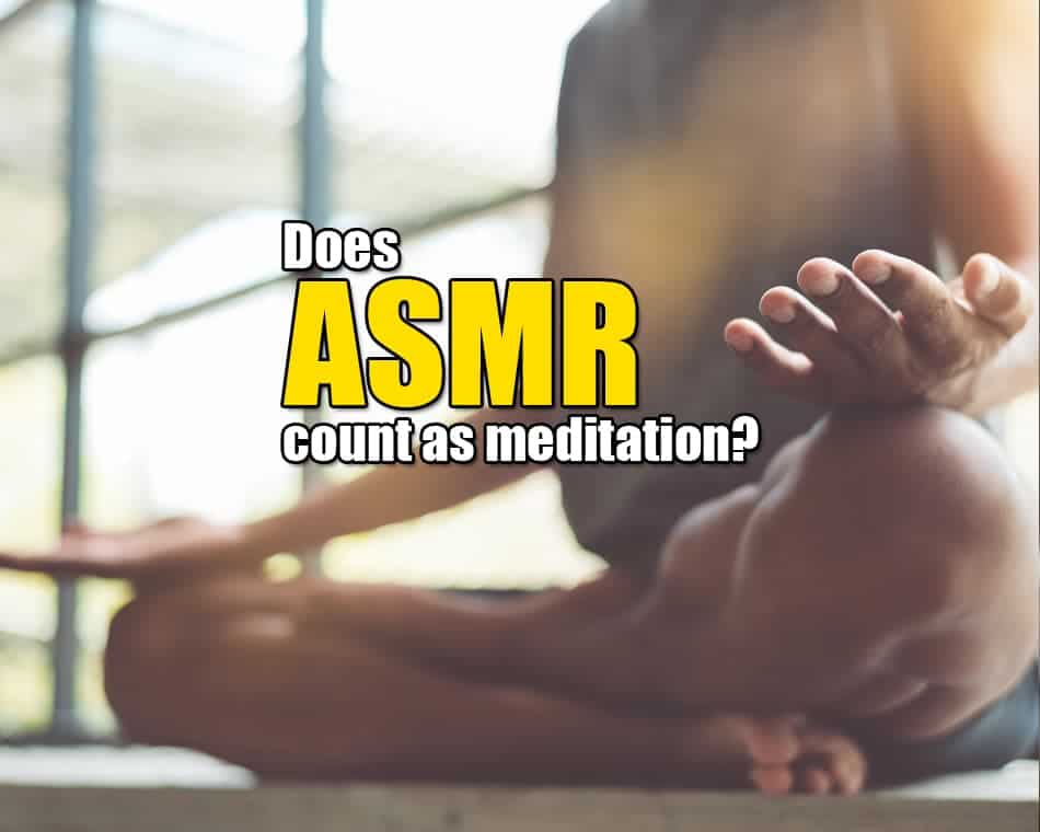 Does ASMR count as meditation?
